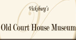 Vicksburg's Old Court House Museum
